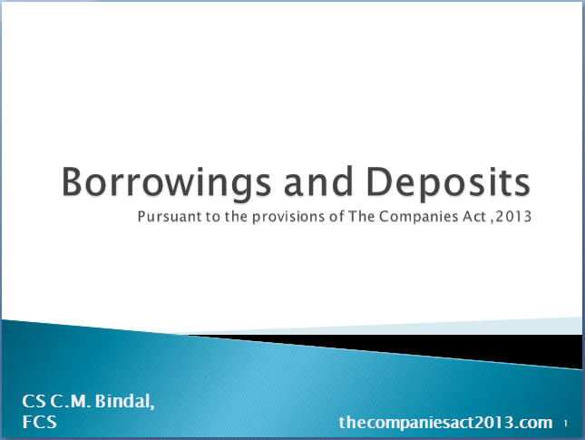 Borrowings and Deposits - Pursuant to the provisions of The Companies Act ,2013