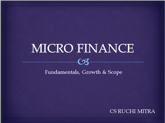 Micro Finance - Fundamentals, Growth & Scope